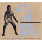 Hell No - Weird Weirdo