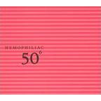 Hemophiliac - 50th Birthday Celebration, Volume 6