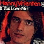 Henny Vrienten - If You Love Me