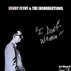 Henry Flynt & The Insurrections - I Don't Wanna