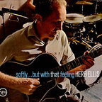 Herb Ellis - Softly...But With That Feeling
