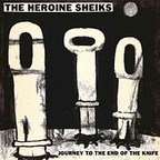 Heroine Sheiks - Journey To The End Of The Knife