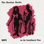 Heroine Sheiks - Rape On The Installment Plan