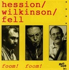 Hession / Wilkinson / Fell - Foom! Foom!