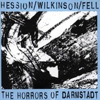 Hession / Wilkinson / Fell - The Horrors Of Darmstadt