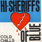 Hi Sheriffs Of Blue - Cold Chills
