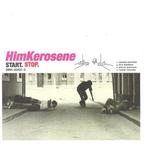 Him Kerosene - Start.Stop.