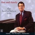 Hod O'Brien Trio - Fine And Dandy