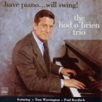 Hod O'Brien Trio - Have Piano...Will Swing!