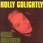 Holly Golightly - Serial Girlfriend