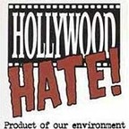Hollywood Hate! - Product Of Our Environment