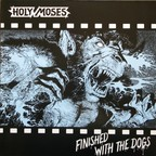 Holy Moses (DE) - Finished With The Dogs