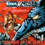 Holy Moses (DE) - Disorder Of The Order