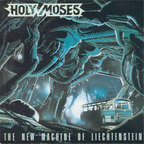 Holy Moses (DE) - The New Machine Of Liechtenstein