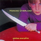Honcho Overload - Smiles Everyone