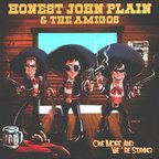 Honest John Plain & The Amigos - One More And We're Staying