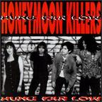 Honeymoon Killers - Hung Far Low