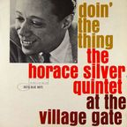 Horace Silver Quintet - Doin' The Thing · At The Village Gate