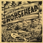 Horsehead (US) - Welcome To Horsehead