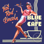 Hot Rod Lincoln - Blue Cafe