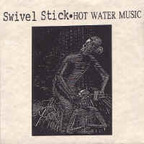 Hot Water Music - Swivel Stick