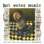 Hot Water Music - You Can Take The Boy Out Of Bradenton