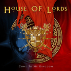 House Of Lords - Come To My Kingdom