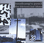 Houtkamp's Pow3 - The Thirteen Bar Blues