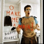 Howard Hughes - O Make Me A Mask!
