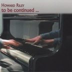 Howard Riley - To Be Continued ...