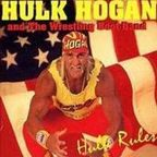 Hulk Hogan And The Wrestling Boot Band - Hulk Rules
