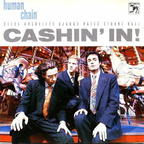 Human Chain - Cashin' In