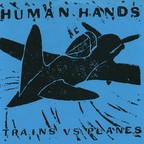 Human Hands - Trains Vs Planes