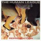 Human League - Reproduction