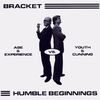 Humble Beginnings - Age & Experience Vs. Youth & Cunning