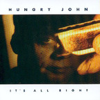 Hungry John - It's All Right