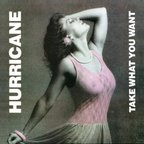 Hurricane (US) - Take What You Want