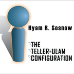 Hyam R. Sosnow - The Teller-Ulam Configuration