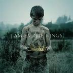 I Am Empire - Kings