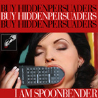I Am Spoonbender - Buy Hidden Persuaders