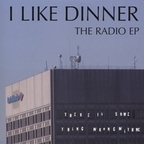 I Like Dinner - The Radio EP