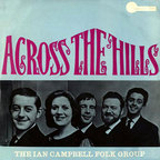 Ian Campbell Folk Group - Across The Hills