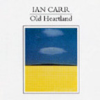 Ian Carr (UK 1) - Old Heartland