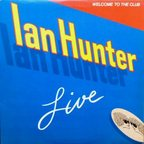Ian Hunter - Welcome To The Club · Live