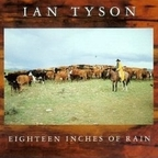 Ian Tyson - Eighteen Inches Of Rain