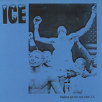 Ice (US) - Making Up For Lost Time