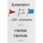 ICP Orchestra - Extension Red, White & Blue · The ICP Orchestra Performs Herbie Nichols