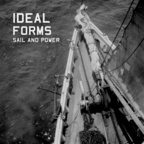 Ideal Forms - Sail And Power