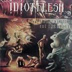 Idiot Flesh - Tales Of Instant Knowledge And Sure Death