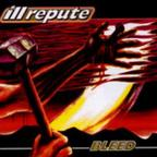 Ill Repute - Bleed